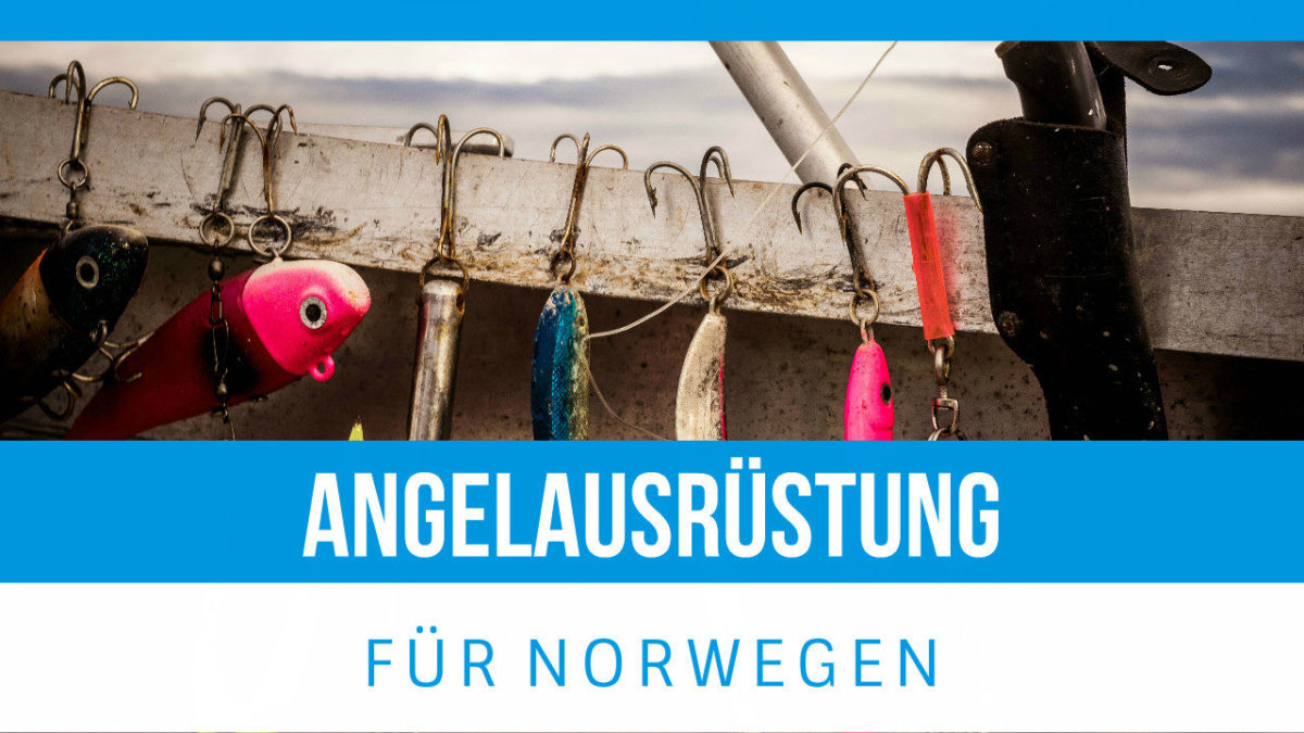 besuche norwegen die richtige angelausr stung